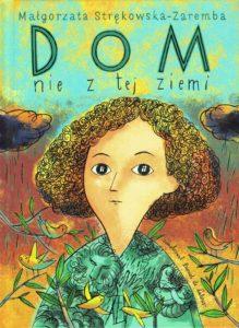Dom nie z tej ziemi, Małgorzata Strękowska-Zaremba