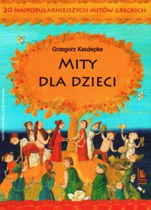 Mity dla dzieci, Grzeforz Kasdepke