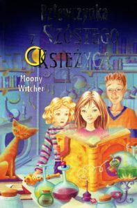 Dziewczynka z Szóstego Księżyca, Moony Witcher