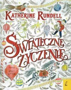 Świąteczne życzenie, Katherine Rundell